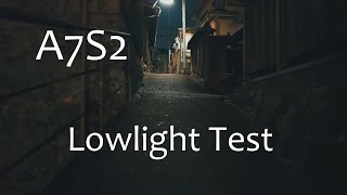 SONY A7S2 Lowlight Test Footage