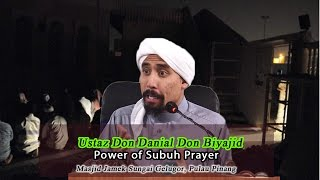POWER OF SUBUH PRAYER- USTAZ DON DANIAL DON BIYAJID