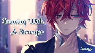 【Nightcore】 - 『Dancing with a Stranger』  Sam Smith, Normani  [Lyrics]