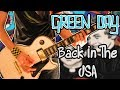 Green Day - Back In The USA Guitar Cover 1080P