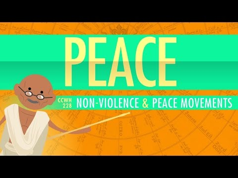 Nonviolence and Peace Movements: Crash Course World History 228