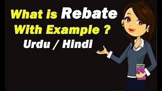 What is Rebate with Example ? Hindi / Urdu
