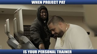 WHEN PROJECT PAT IS YOUR PERSONAL TRAINER