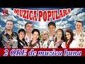 MUZICA POPULARA 2014 COLAJ   2 ORE DE MUZICA BUNA
