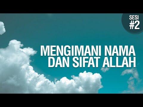 Mengimani Nama - Nama dan Sifat-Sifat Allah #2 - Ustadz Khairullah Anwar Luthfi