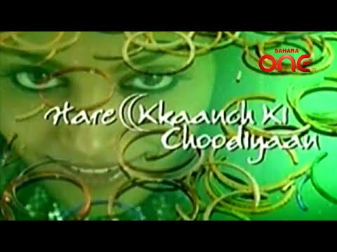 Hare Kkanch Ki Choodiyan Title Song Sahara One video