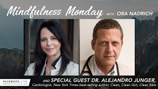 Mindfulness Monday with Ora Nadrich and special guest Dr. Alejandro Junger