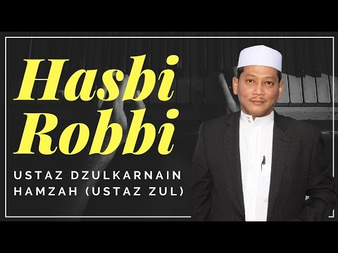 Ustaz Dzulkarnain Hamzah (Ustaz Zul) - Hasbi Robbi