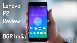 Lenovo P2 Review | BGR India