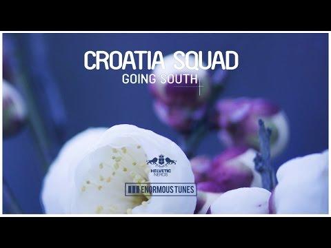 Croatia Squad - Going South (Radio Mix)