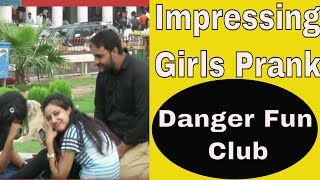 Impressing Girls With A Twist Prank | Pranks in India 2016 By Danger Fun Club