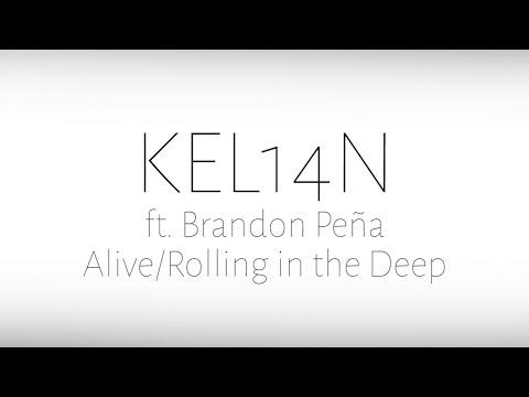 Alive/Rolling in the Deep - Kel14n ft Brandon Peña (Adele & Sia Acoustic Mashup)