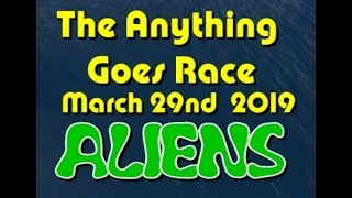 Anything Goes Race 2019  3 29 Aliens