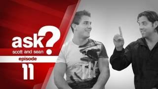 Scott & Sean- Q&A- Ep. 11