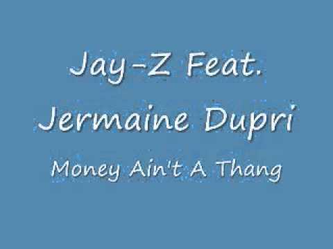 "Jay-Z feat. Jermaine Dupri ""Money Ain't A Thang"""