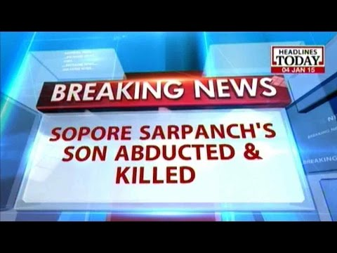 Sopore Sarpanch's son abducted, killed