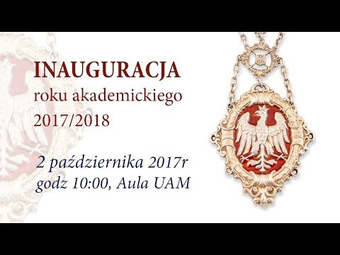 Inauguracja Roku Akademickiego 2017/2018 Na Uniwersytecie Im. Adama Mickiewicza W Poznaniu