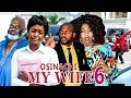 Download 2017 Latest Nigerian Nollywood Movies - Osinachi My Wife 6 in Mp3, Mp4 and 3GP