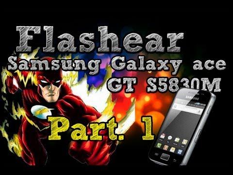 Flashear Samsung Galaxy ace GT S5830M Part.1