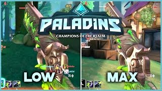 PALADINS Low / Medium / High / Very High & Maximum Graphics Comparison