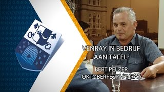 Venray in bedrijf aan tafel: Bert Pelzer Oktoberfest Venray