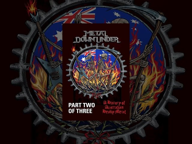 Metal Downunder (A History of Australian Heavy Metal), Part 2