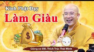 Lời Phật Dạy CÁCH LÀM GIÀU – May mắn cho người đang Nghèo Khổ Thiếu Thốn nghe được pháp thoại này