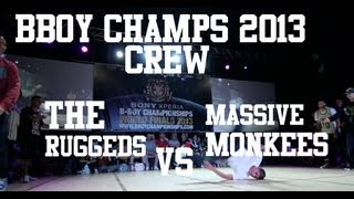 BBoy Champs 2013 | BBoy Crew | The Ruggeds vs Massive Monkess