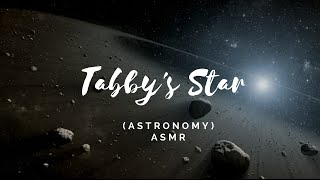 ASMR | Tabby's Star Part 2: Could this be Alien life? [space, science, astronomy]