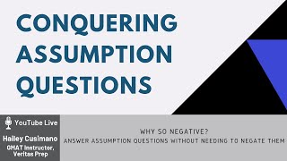 Conquering Assumption questions without needing to negate them
