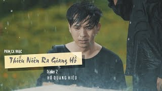 Thiếu Niên Ra Giang Hồ - Trailer Tập 2 (4K) | Hồ Quang Hiếu