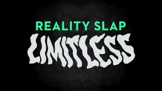 REALITY SLAP - Limitless (Teaser)