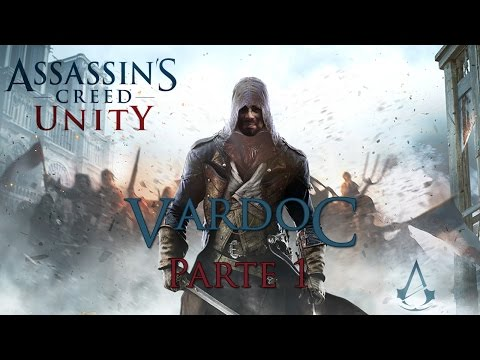 Assassin's Creed: Unity ( Jugando ) ( Parte 1 ) #Vardoc1 El Pequeño Jugueton