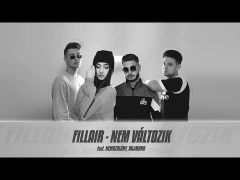FILLAIR - NEM VÁLTOZIK feat. NEMAZALÁNY, RAJMUND | Official Music Video |