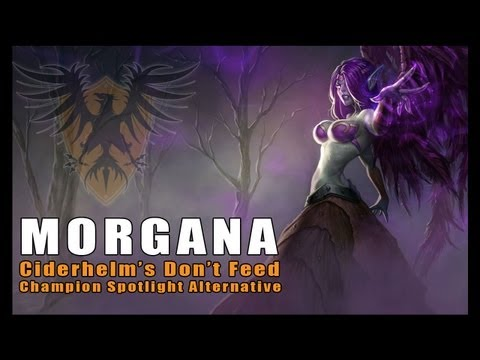 Don't Feed Morgana -- In-Depth Champion Information (League of Legends)