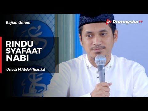 Kajian Umum : Rindu Syafa'at Nabi - Ustadz M Abduh Tuasikal