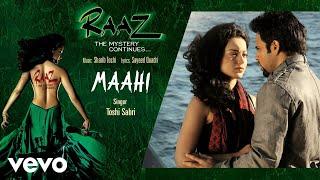 Maahi - Official Audio Song | Raaz - The Mystery Continues | Sharib Toshi