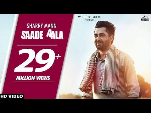 Saade Aala  | Sharry Mann |  Latest Punjabi Video Download