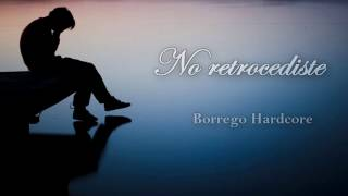 No retrocediste - Borrego (Prod. Violent Beatz)