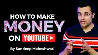 How to Make Money on YouTube? By Sandeep Maheshwari I Hindi