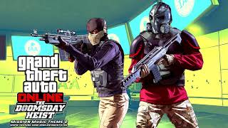 Grand Theft Auto [GTA] V/5 Online: The Doomsday Heist - Mission (Act 2) Music Theme 2 [Version 1]