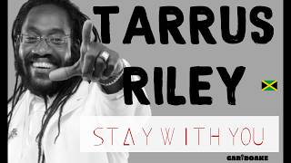 Tarrus Riley - Stay With You (Reggae Lyrics provided by Cariboake The Official Karaoke Event)