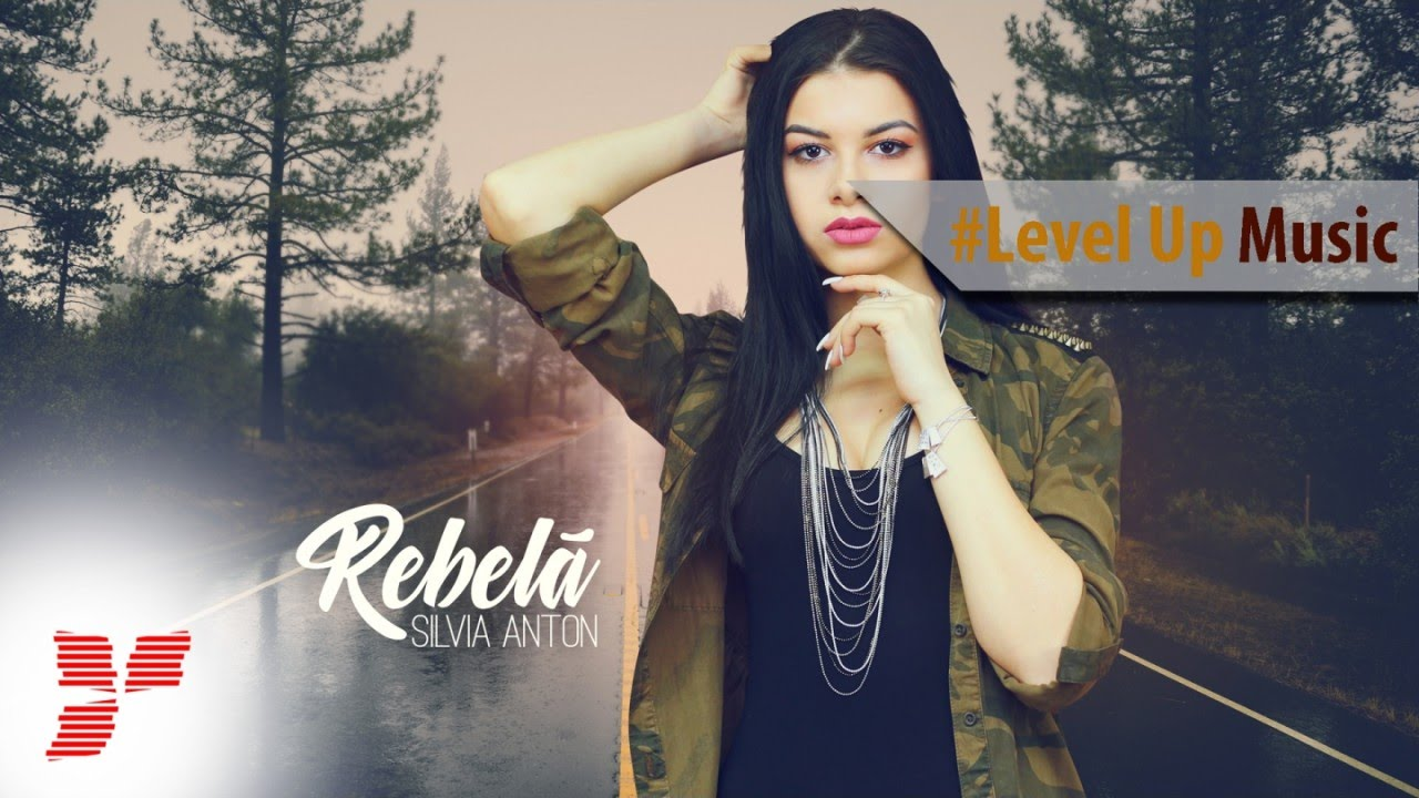 Silvia Anton - Rebela - || #Level Up Music
