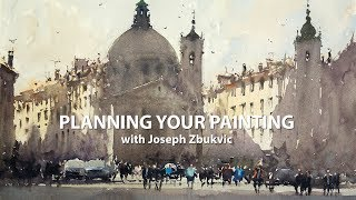 Planning Your Painting with Joseph Zbukvic