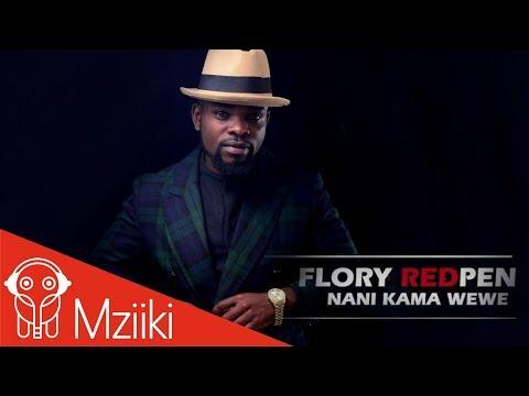 FLORY REDPEN - NANI KAMA WEWE( OFFICIAL LYRIC VIDEO)