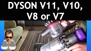 Which Dyson to buy V7, V8, V10 or V11?