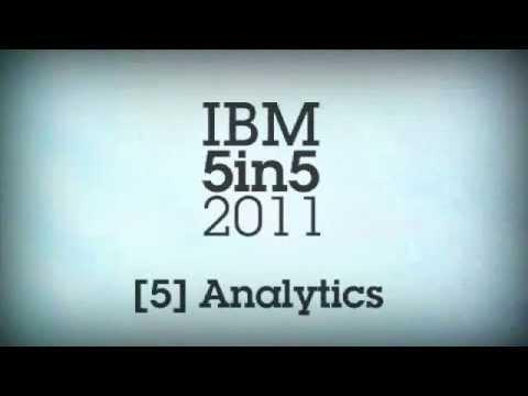 IBM next 5 in 5 2011: Analytics