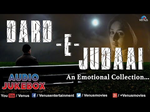Dard -E- Judaai : Emotional Hindi Songs Collection || Audio Jukebox