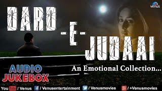Dard -E- Judaai : Emotional Hindi Songs Collection    Audio Jukebox