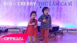 Rio và Cherry làm ca sĩ